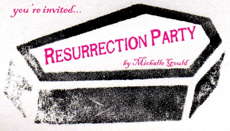 Resurrection Party, by Michalle Gould